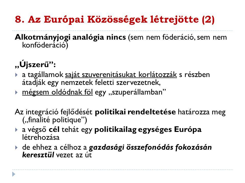 8. Az Európai Közösségek létrejötte (2)