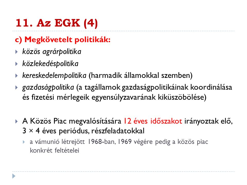 11. Az EGK (4) c) Megkövetelt politikák: közös agrárpolitika