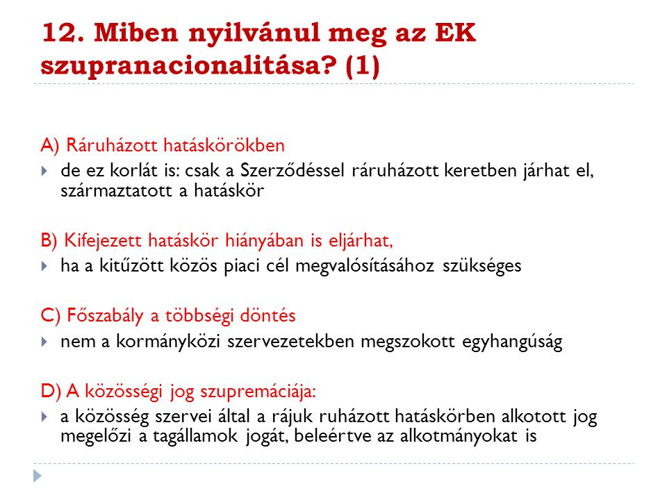 12. Miben nyilvánul meg az EK szupranacionalitása (1)