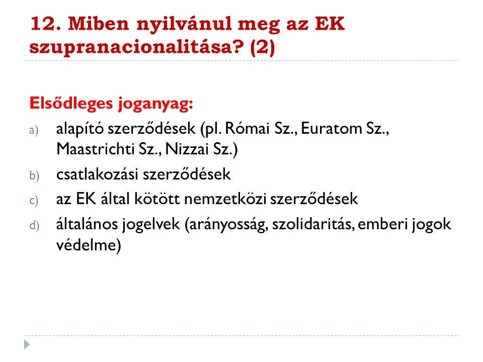 12. Miben nyilvánul meg az EK szupranacionalitása (2)