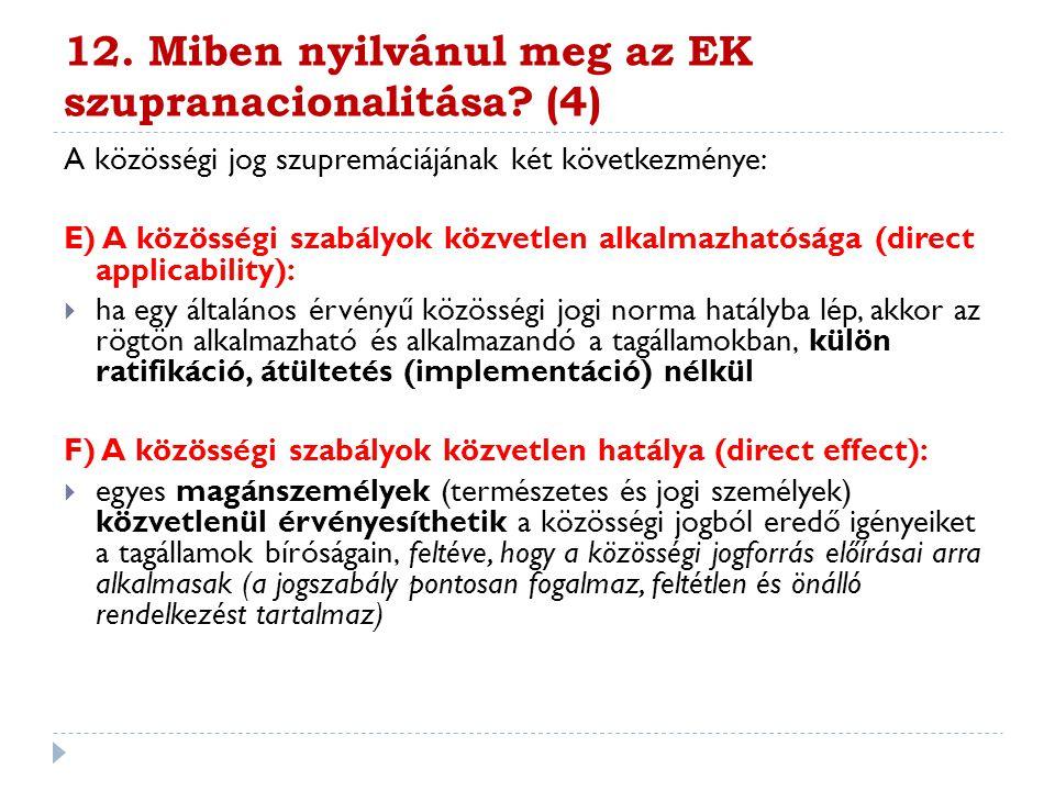12. Miben nyilvánul meg az EK szupranacionalitása (4)