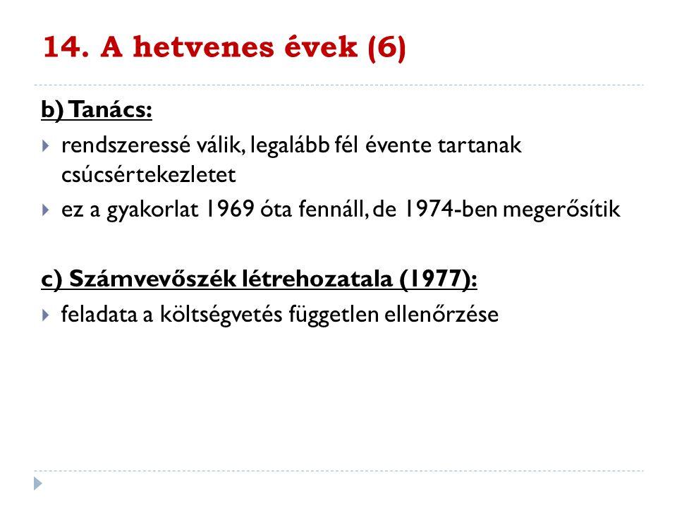14. A hetvenes évek (6) b) Tanács: