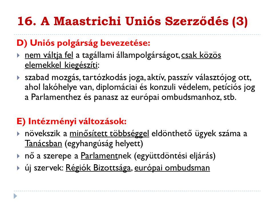 16. A Maastrichi Uniós Szerződés (3)