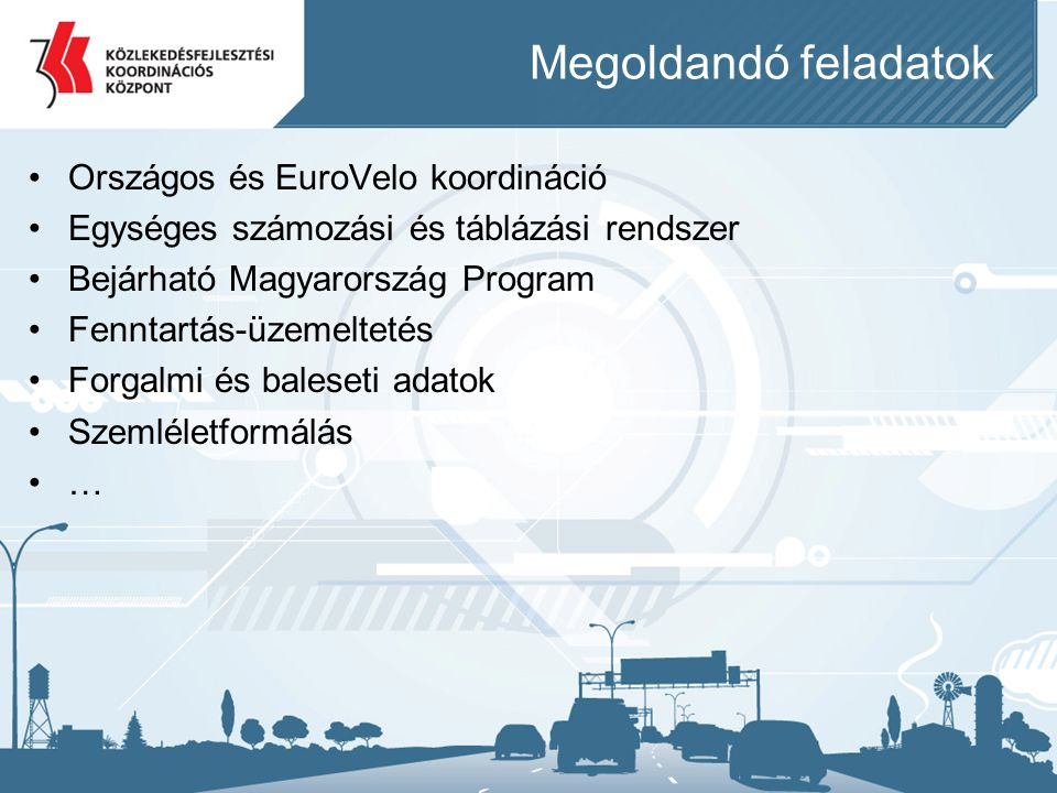 Megoldandó feladatok Országos és EuroVelo koordináció