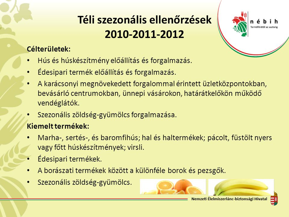 Téli szezonális ellenőrzések 2010-2011-2012