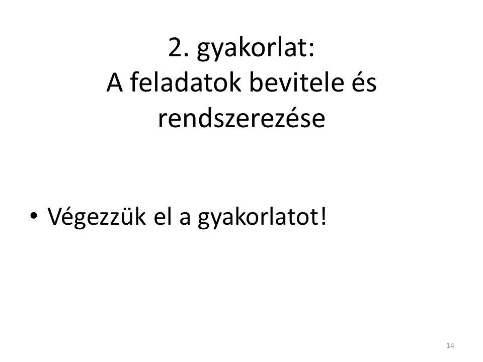 2. gyakorlat: A feladatok bevitele és rendszerezése