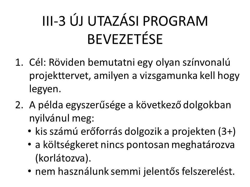 III-3 ÚJ UTAZÁSI PROGRAM BEVEZETÉSE