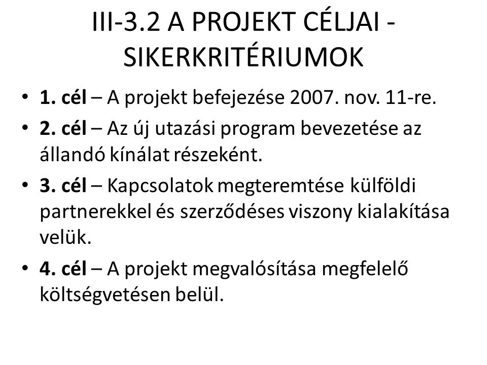 III-3.2 A PROJEKT CÉLJAI - SIKERKRITÉRIUMOK