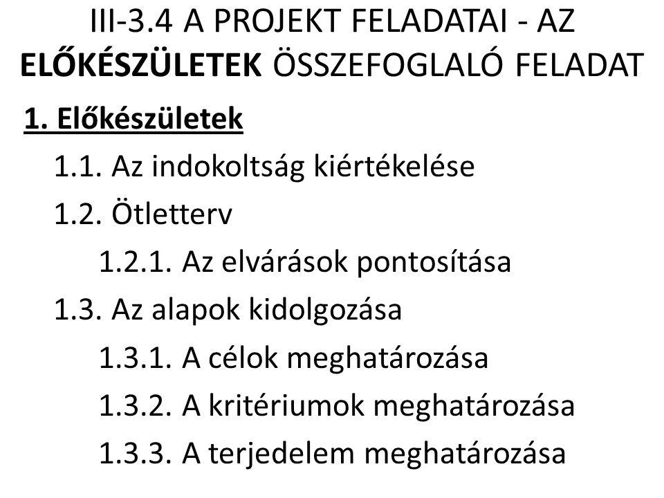 III-3.4 A PROJEKT FELADATAI - AZ ELŐKÉSZÜLETEK ÖSSZEFOGLALÓ FELADAT