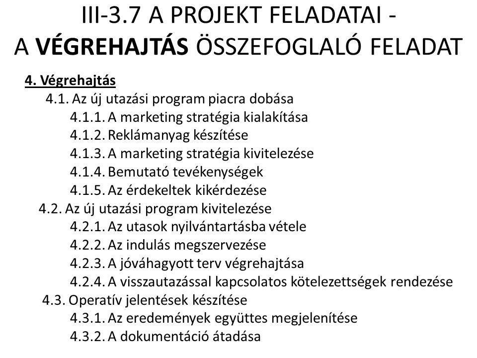 III-3.7 A PROJEKT FELADATAI - A VÉGREHAJTÁS ÖSSZEFOGLALÓ FELADAT
