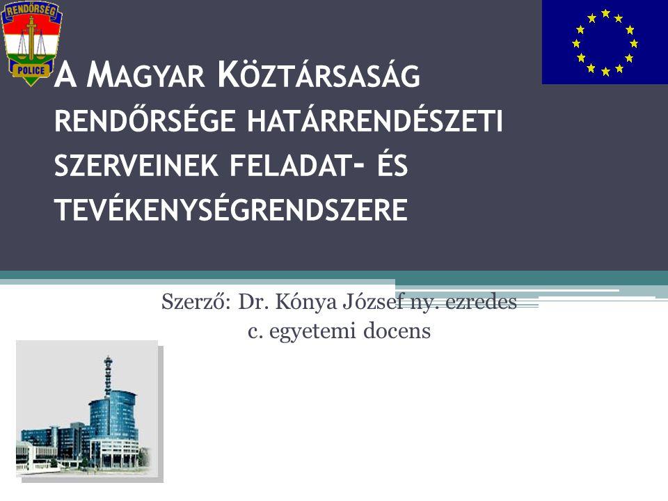 Szerző: Dr. Kónya József ny. ezredes c. egyetemi docens