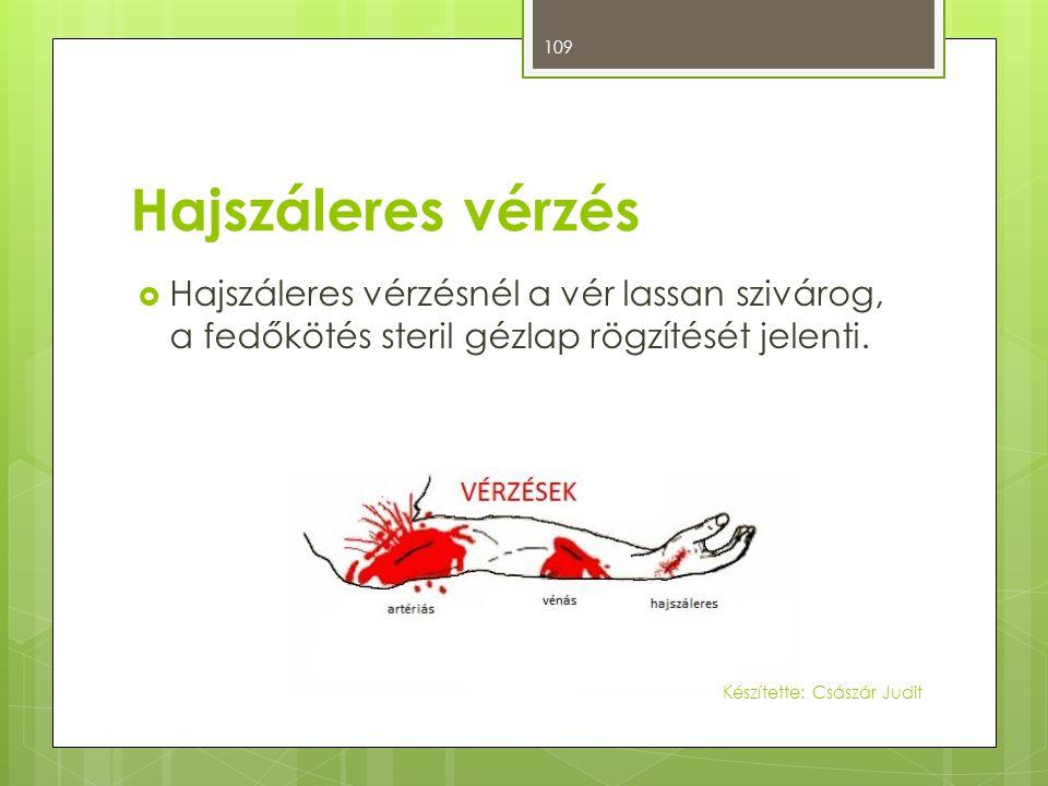 Hajszáleres vérzés Hajszáleres vérzésnél a vér lassan szivárog, a fedőkötés steril gézlap rögzítését jelenti.