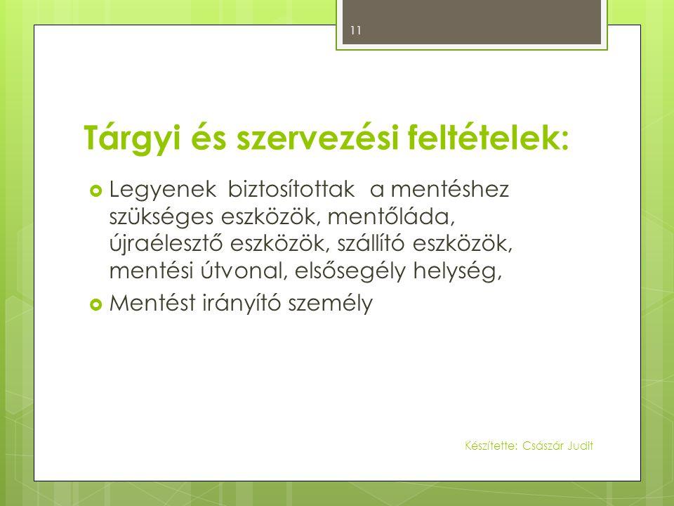 Tárgyi és szervezési feltételek: