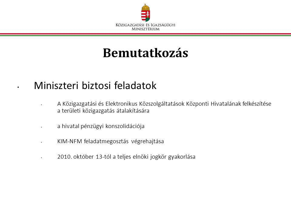 Bemutatkozás Miniszteri biztosi feladatok
