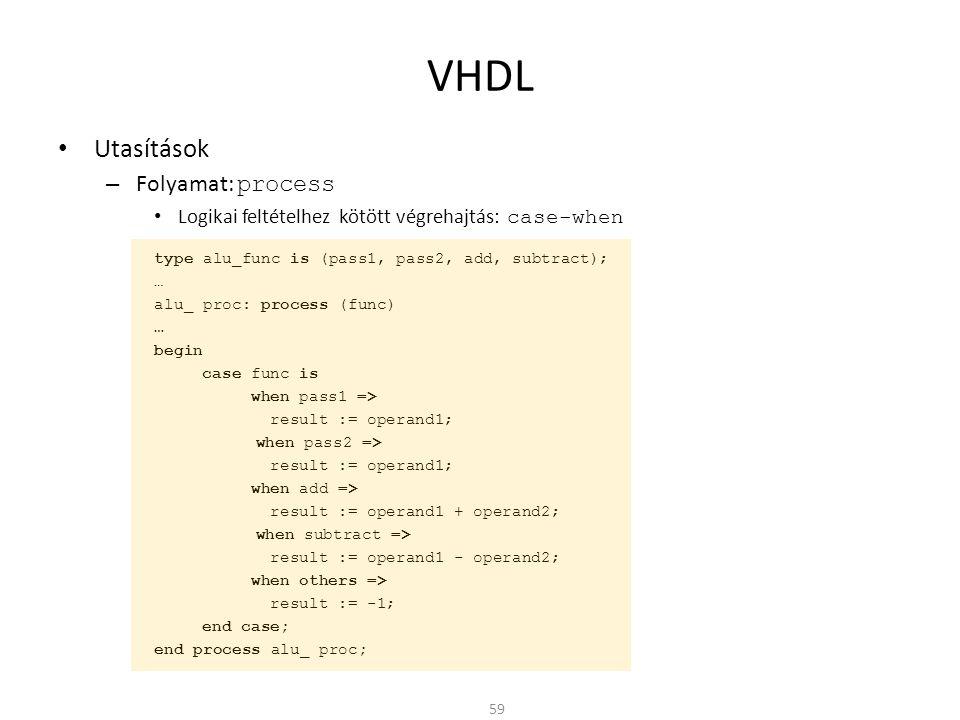 VHDL Utasítások Folyamat: process