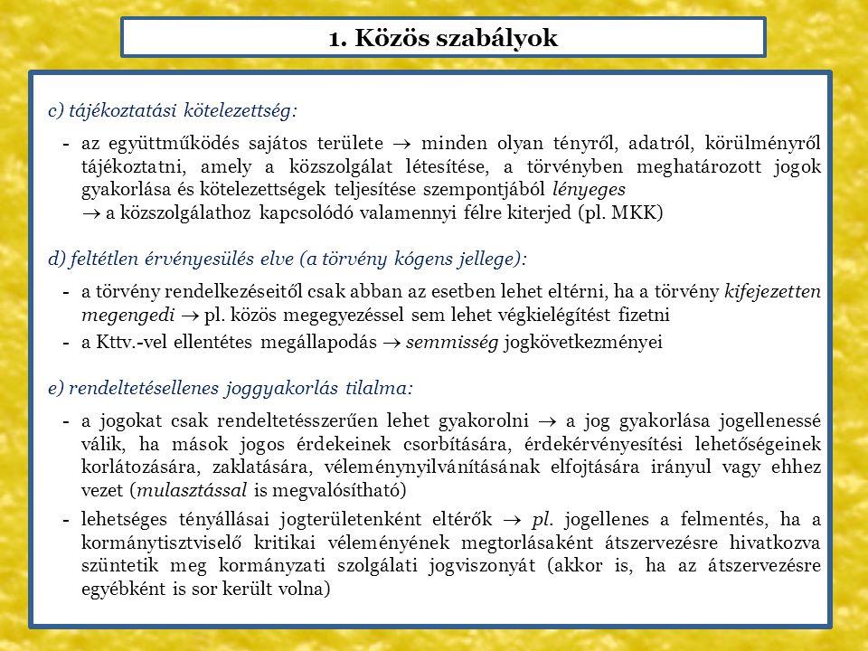 1. Közös szabályok c) tájékoztatási kötelezettség: