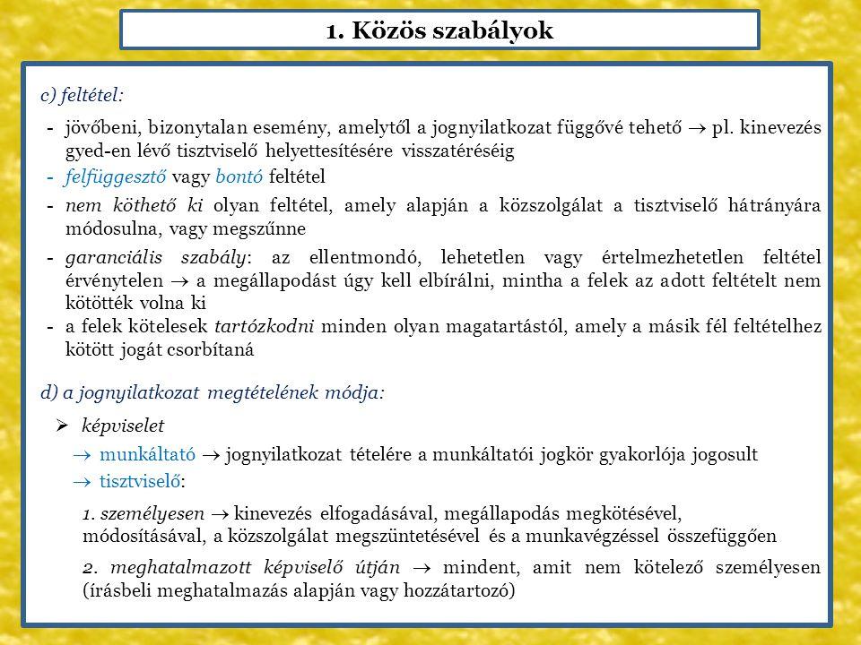 1. Közös szabályok c) feltétel: