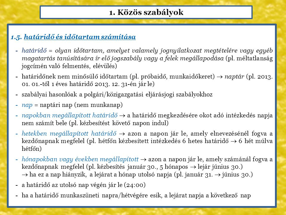 1. Közös szabályok 1.5. határidő és időtartam számítása