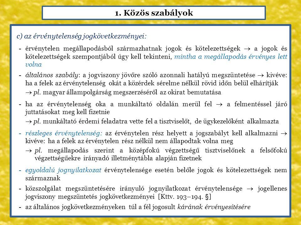 1. Közös szabályok c) az érvénytelenség jogkövetkezményei: