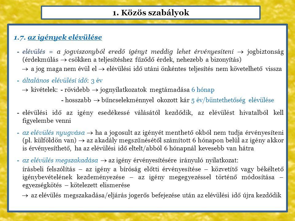 1. Közös szabályok 1.7. az igények elévülése