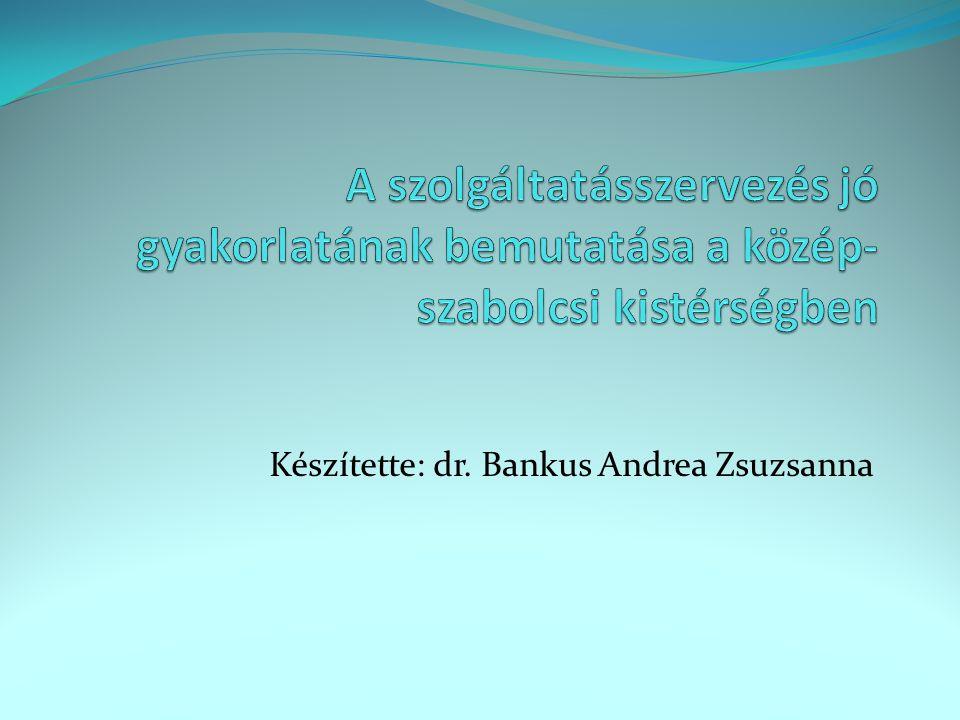 Készítette: dr. Bankus Andrea Zsuzsanna
