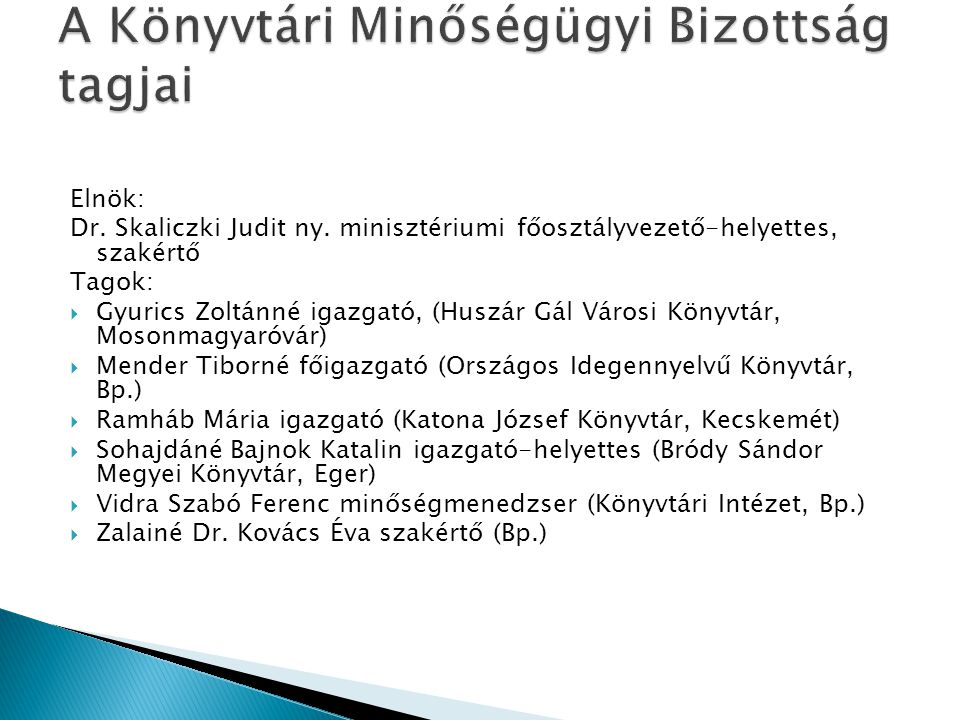 A Könyvtári Minőségügyi Bizottság tagjai