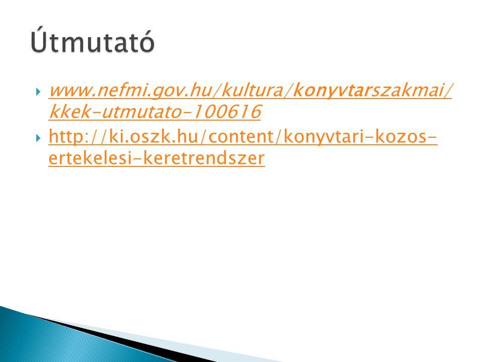 Útmutató www.nefmi.gov.hu/kultura/konyvtarszakmai/ kkek-utmutato-100616.