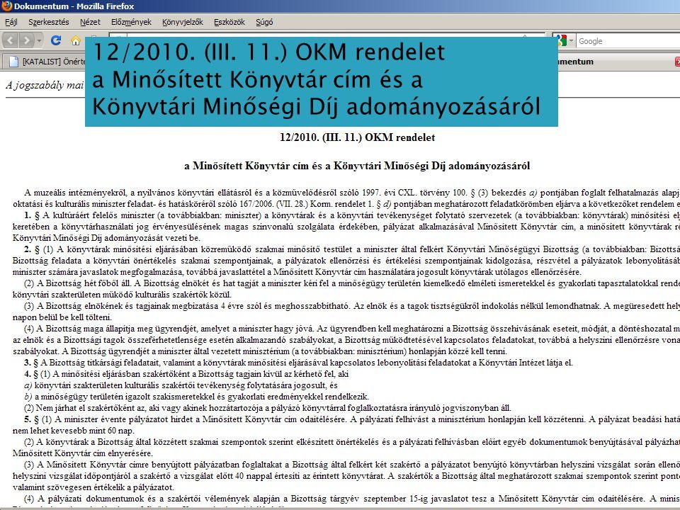 12/2010. (III. 11.) OKM rendelet a Minősített Könyvtár cím és a.