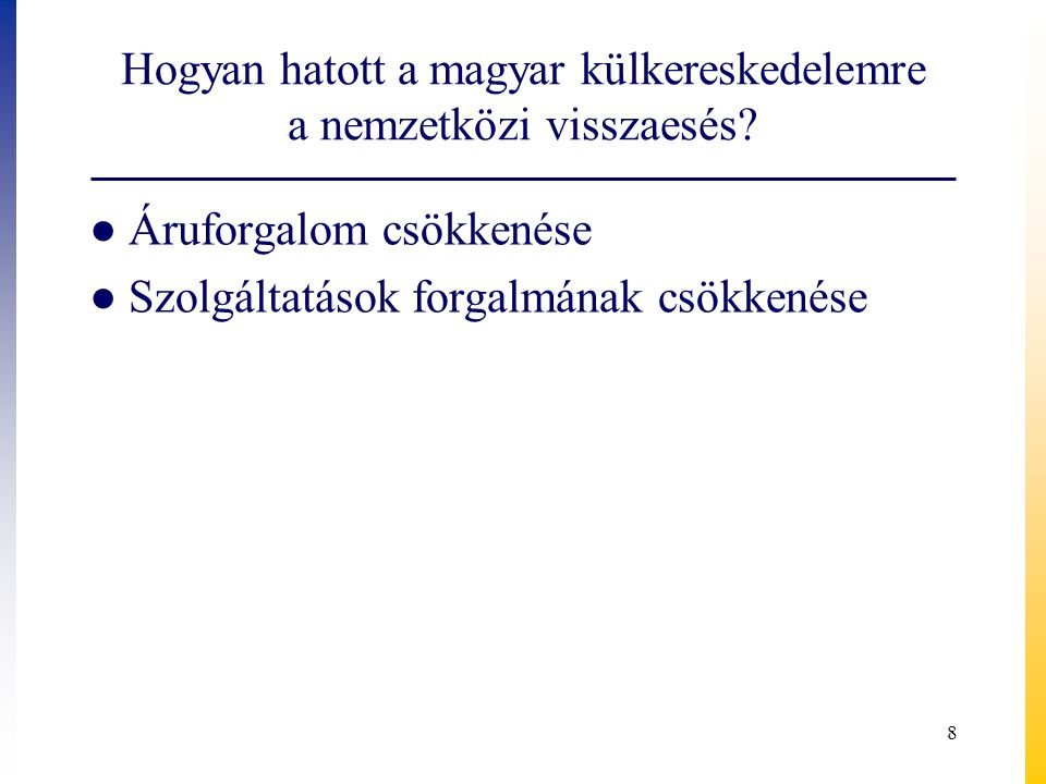 Hogyan hatott a magyar külkereskedelemre a nemzetközi visszaesés