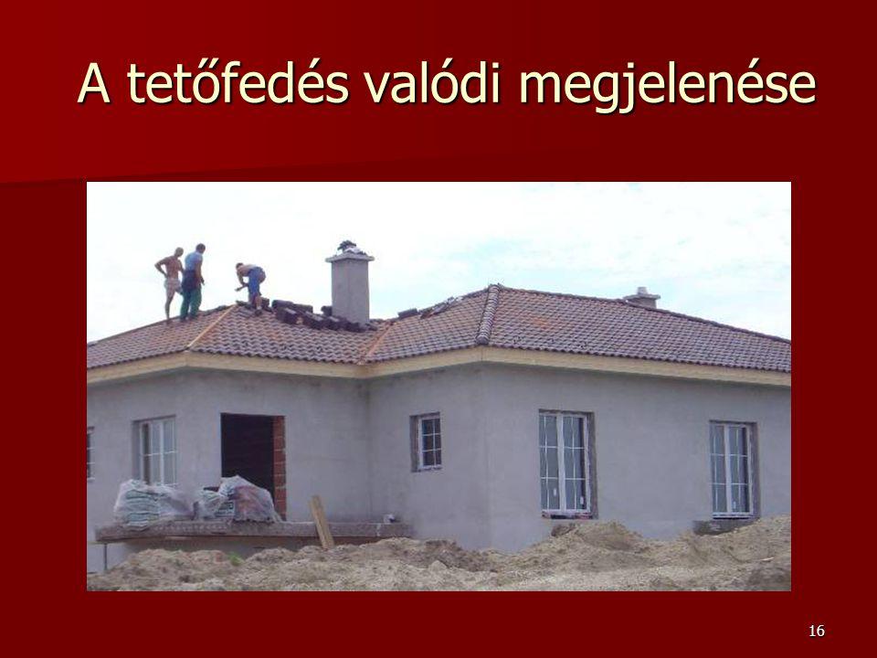 A tetőfedés valódi megjelenése