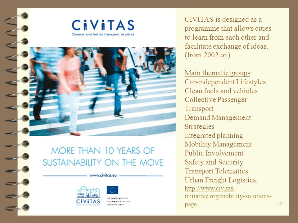 CIVITAS is designed as a programme that allows cities to learn from each other and facilitate exchange of ideas.