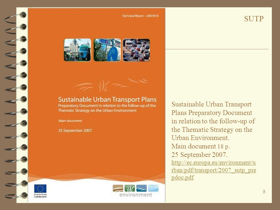 SUTP Sustainable Urban Transport Plans Preparatory Document in relation to the follow-up of the Thematic Strategy on the Urban Environment.