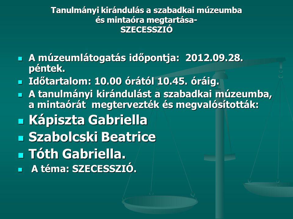 Kápiszta Gabriella Szabolcski Beatrice Tóth Gabriella.