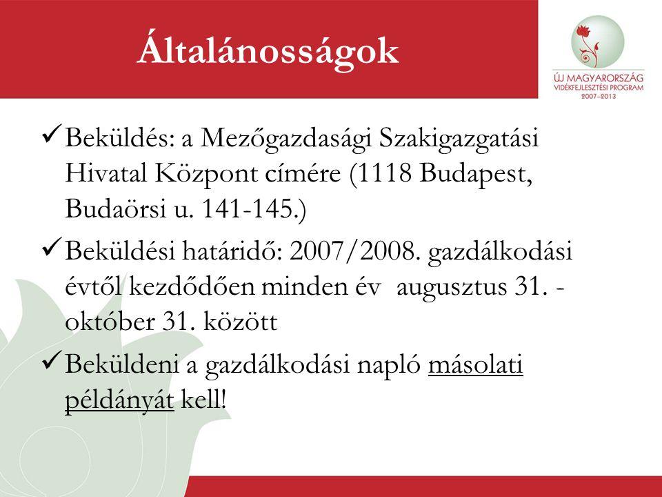 Általánosságok Beküldés: a Mezőgazdasági Szakigazgatási Hivatal Központ címére (1118 Budapest, Budaörsi u. 141-145.)