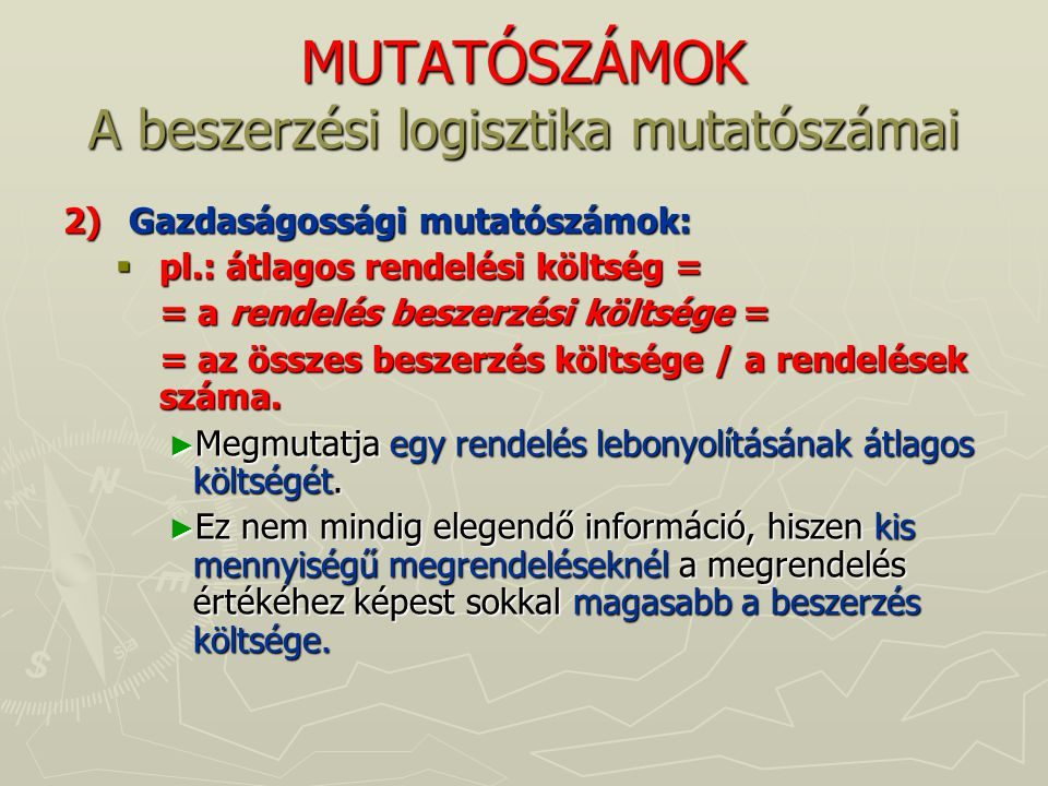 MUTATÓSZÁMOK A beszerzési logisztika mutatószámai