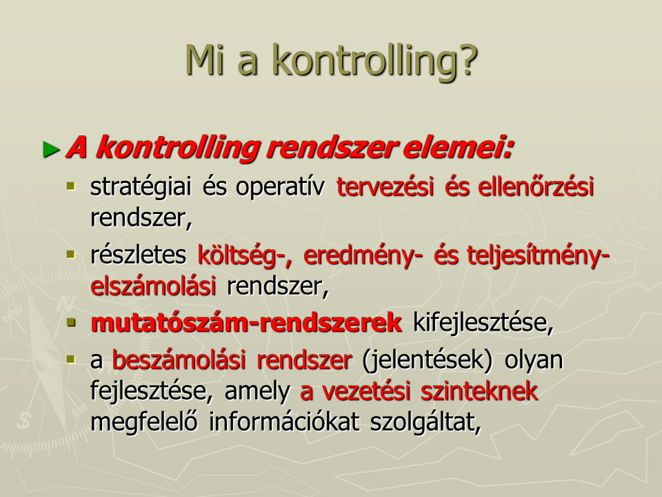 Mi a kontrolling A kontrolling rendszer elemei: