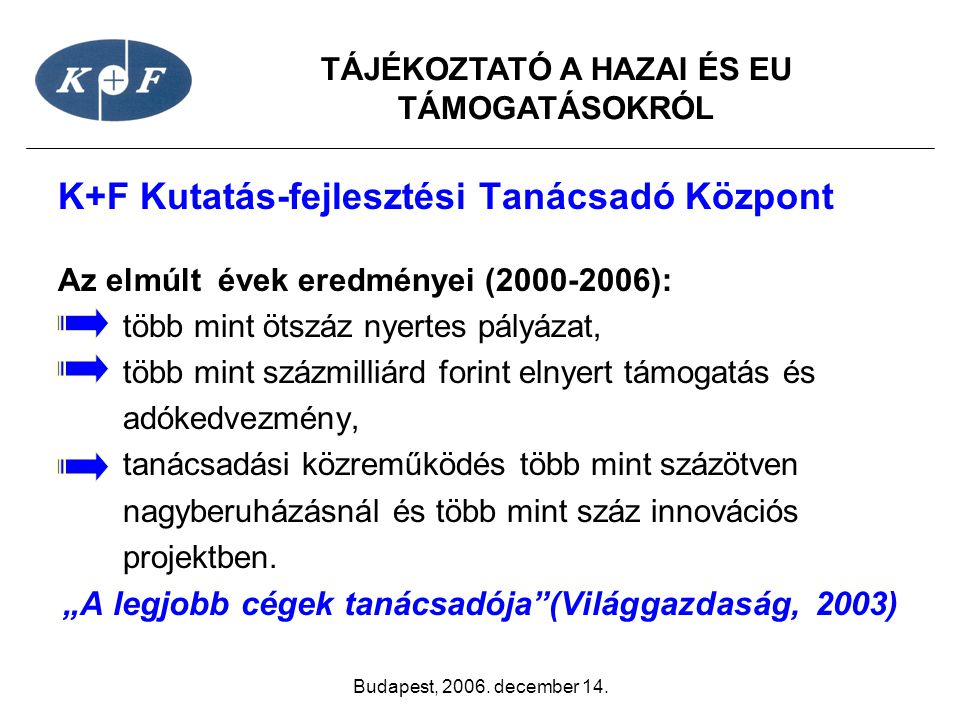 """""""A legjobb cégek tanácsadója (Világgazdaság, 2003)"""
