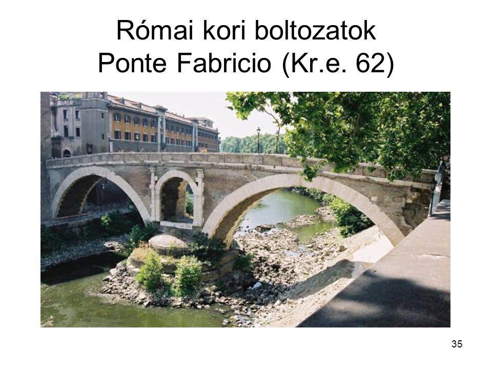 Római kori boltozatok Ponte Fabricio (Kr.e. 62)