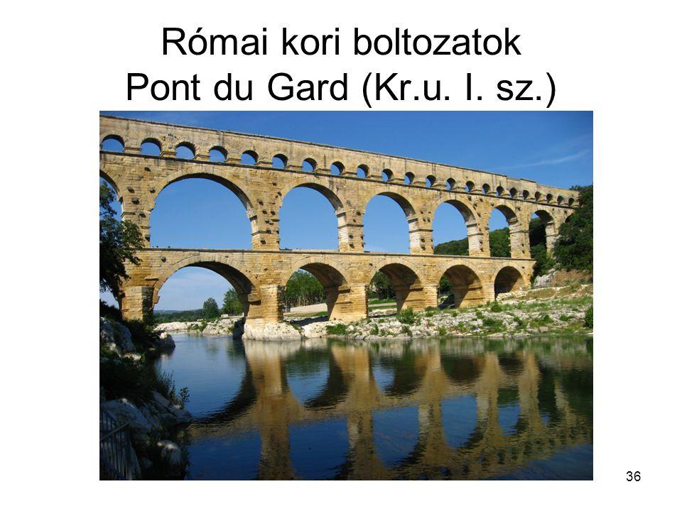 Római kori boltozatok Pont du Gard (Kr.u. I. sz.)
