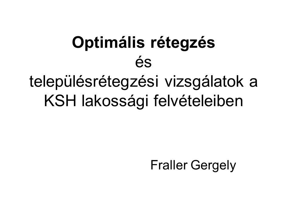 Optimális rétegzés és településrétegzési vizsgálatok a KSH lakossági felvételeiben