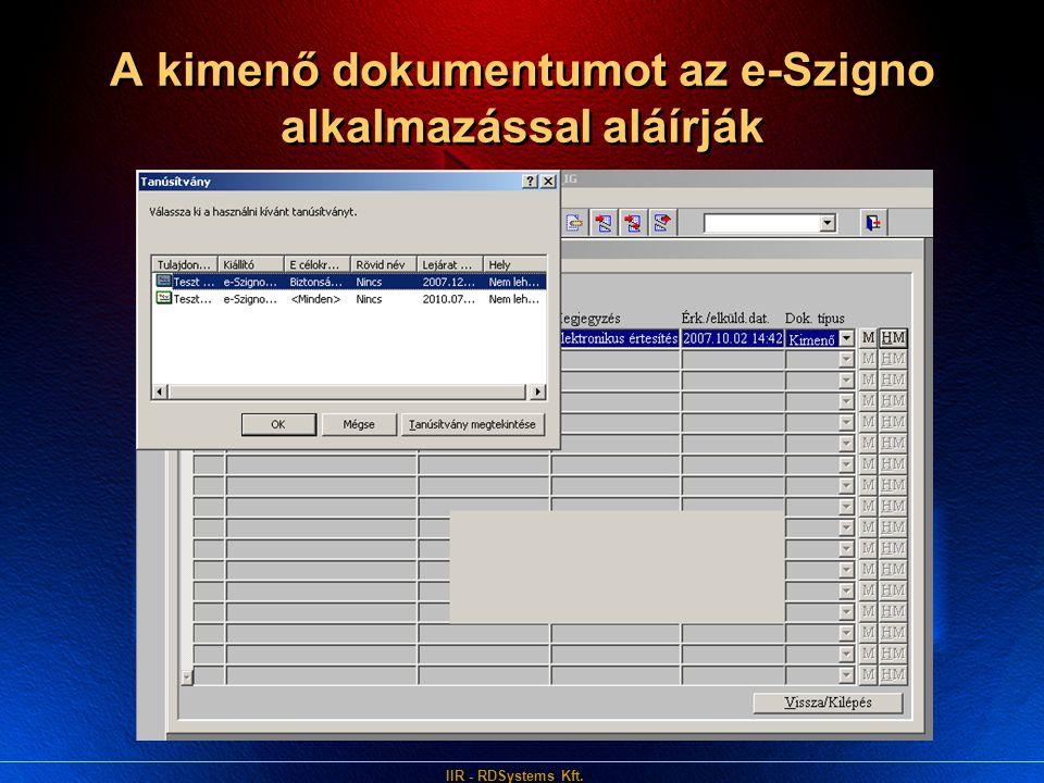 A kimenő dokumentumot az e-Szigno alkalmazással aláírják