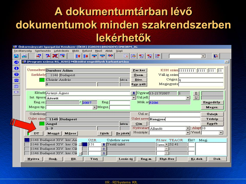 A dokumentumtárban lévő dokumentumok minden szakrendszerben lekérhetők