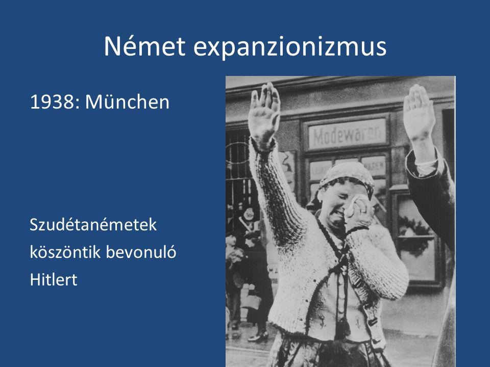 Német expanzionizmus 1938: München Szudétanémetek köszöntik bevonuló