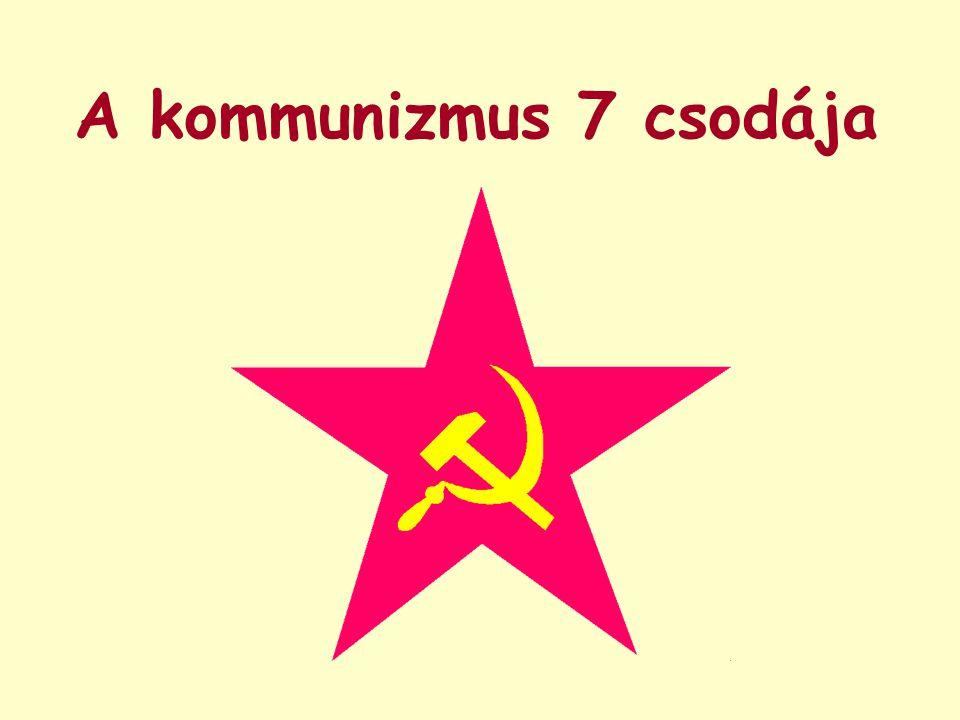 A kommunizmus 7 csodája