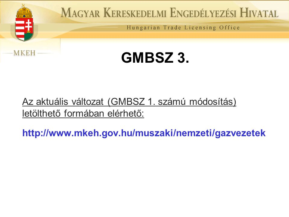 GMBSZ 3. Az aktuális változat (GMBSZ 1.