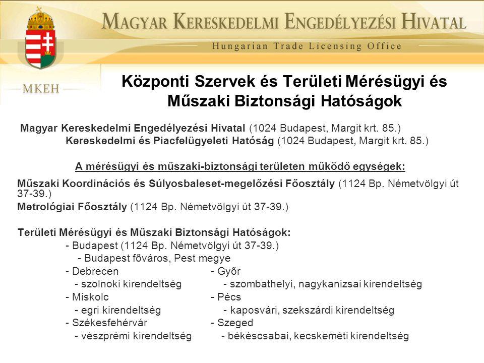 Központi Szervek és Területi Mérésügyi és Műszaki Biztonsági Hatóságok