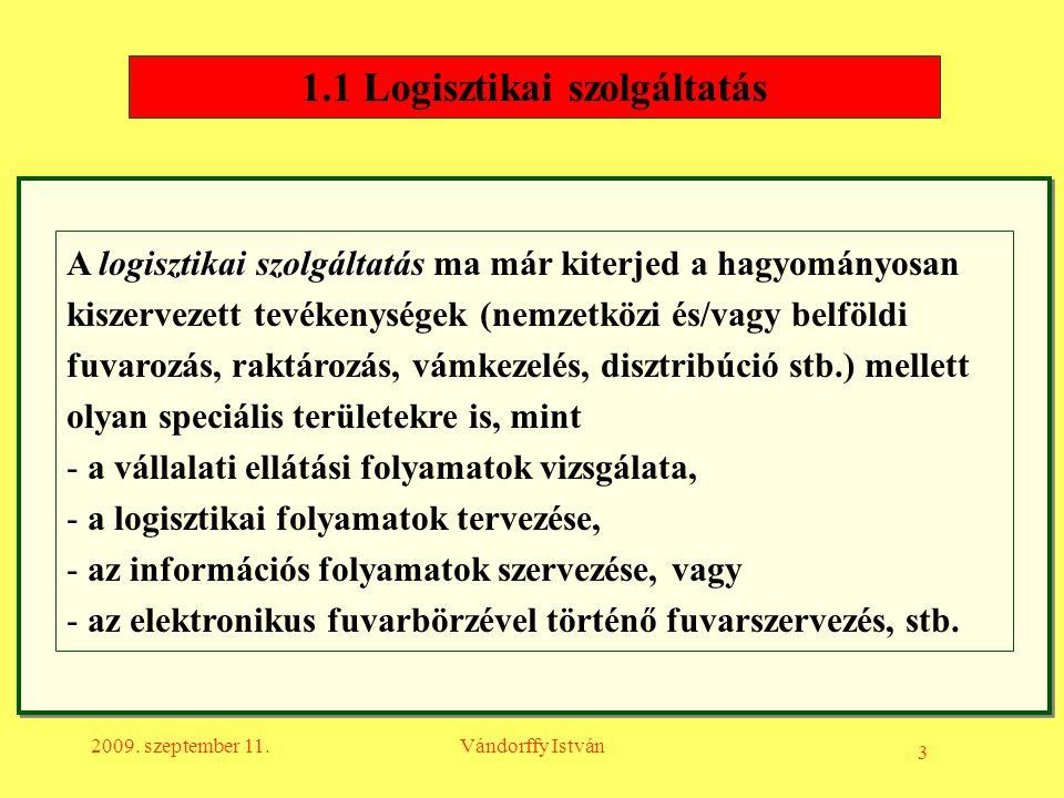 1.1 Logisztikai szolgáltatás