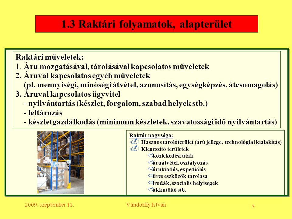1.3 Raktári folyamatok, alapterület