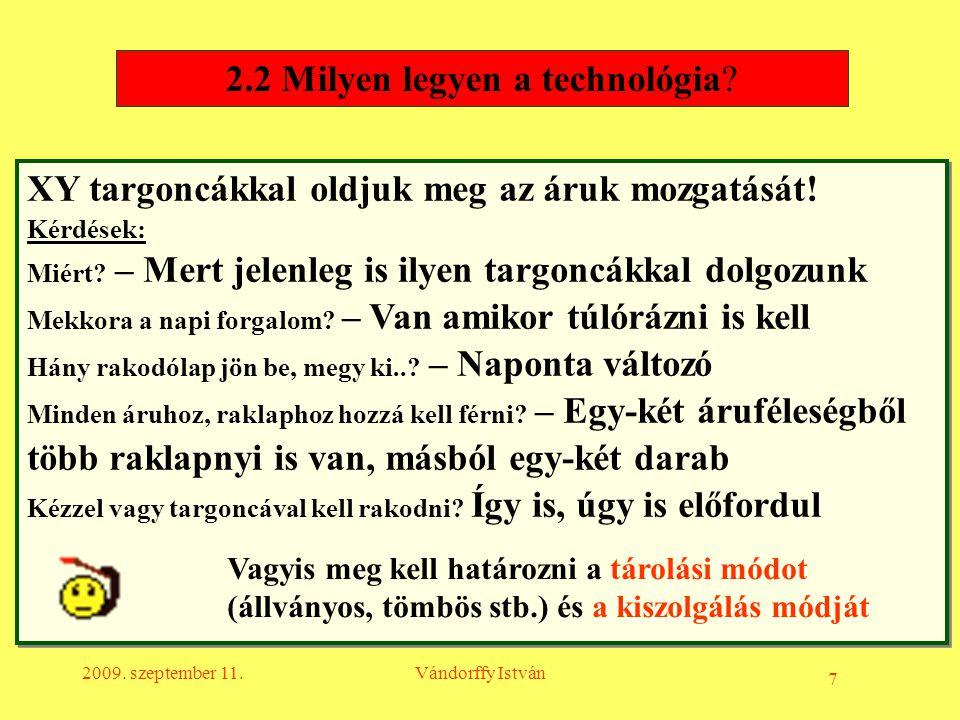 2.2 Milyen legyen a technológia