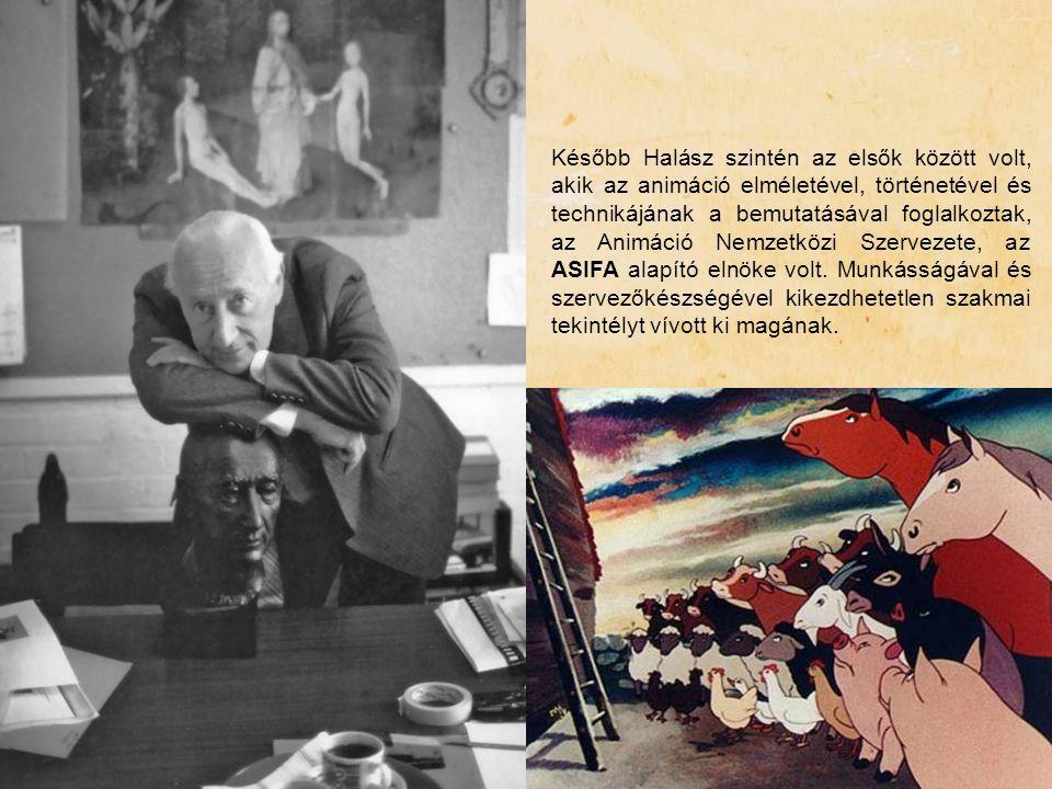 Később Halász szintén az elsők között volt, akik az animáció elméletével, történetével és technikájának a bemutatásával foglalkoztak, az Animáció Nemzetközi Szervezete, az ASIFA alapító elnöke volt.
